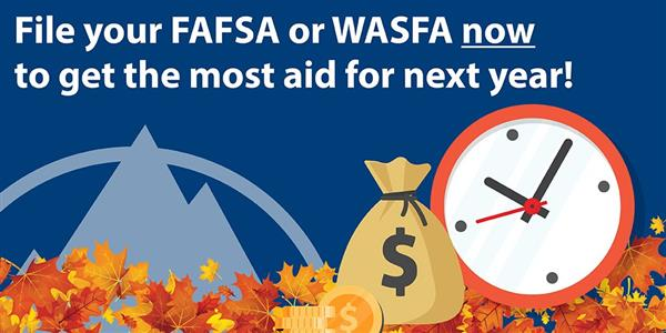 The FAFSA and WASFA both OPENED on October 1st!